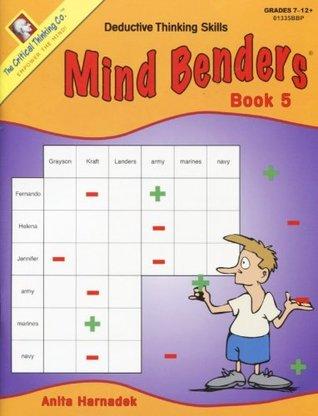 Mind Benders Book 5: Deductive Thinking Skills  by  Anita Harnadek