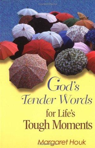 Gods Tender Words for Lifes Tough Moments Margaret Houk
