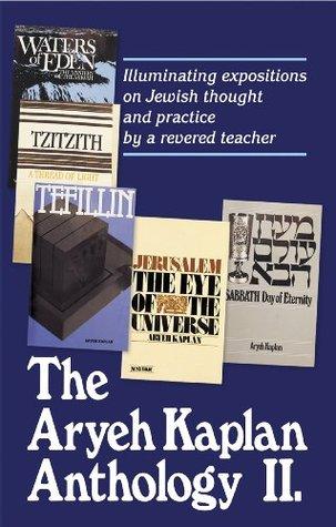The Aryeh Kaplan Anthology ll Aryeh Kaplan