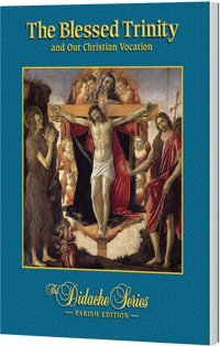 The Blessed Trinity and Our Christian Vocation, Parish Edition (The Didache Series) James Socias