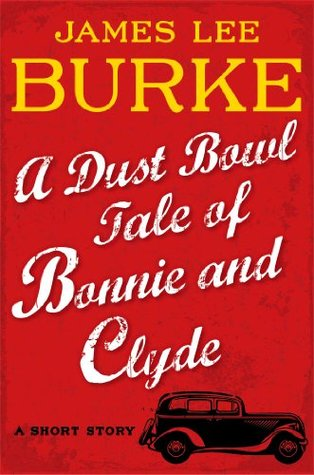 A Dust Bowl Tale of Bonnie and Clyde: A Short Story