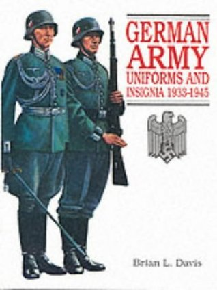 German Army - Uniforms and Insignia 1933-45 Brian Davis