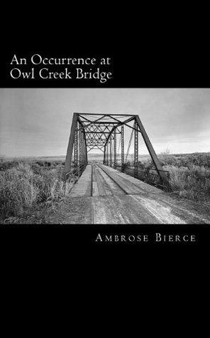 a transition of styles in ambrose bierces the occurence at owl creek bridge