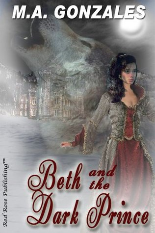 Beth and the Dark Prince M.A. Gonzales