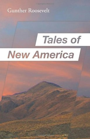 Tales of New America Gunther Roosevelt
