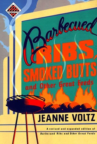 Barbecued Ribs, Smoked Butts, and Other Great Feeds (Knopf Cooks American)  by  Jeanne Voltz