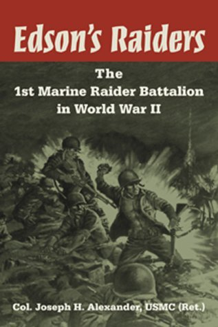 """edsons and carlsons raiders essay The 1st and 2nd raider battalions, us marine corps, which fought so bravely  under lieutenant colonel merritt a """"red mike"""" edson and."""