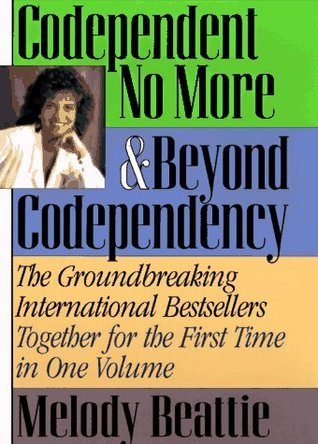 Codependent No More & Beyond Codependency Melody Beattie