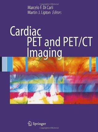 Cardiac PET and PET/CT Imaging Marcello F. Di Carli