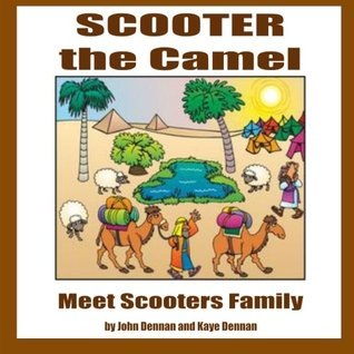 Scooter the Camel: Meet Scooters Family John Dennan