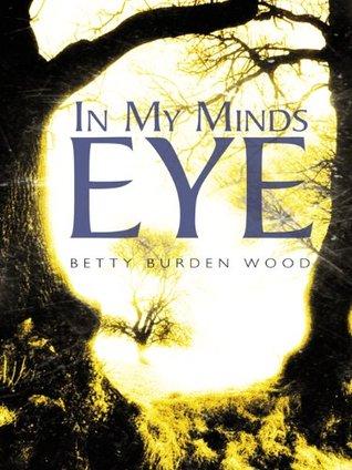 In My Minds Eye Betty Burden Wood