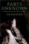 Parts Unknown: A Naturalist's Journey in Search of Birds and Wild Places