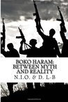 Boko Haram: Between Myth and Reality: Breaking the Silence in Nigeria