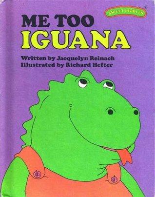 Me Too, Iguana