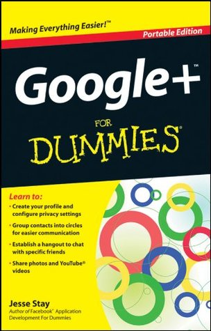 Google+ For Dummies  by  Jesse Stay