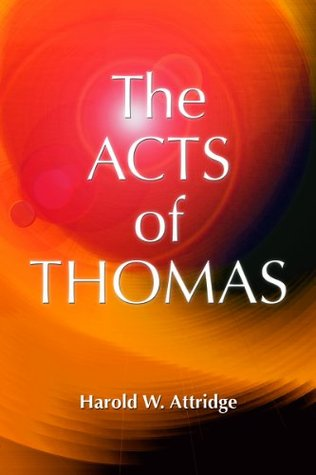 The Acts of Thomas  by  Harlod W. Attridge