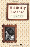 Hillbilly Gothic: A Memoir of Madness and Motherhood