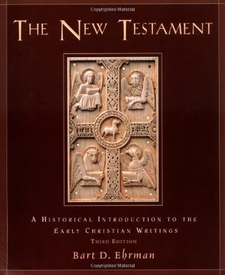 The New Testament: A Historical Introduction to the Early ...