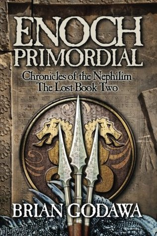 Enoch Primordial: Chronicles of the Nephilim Book 2 Brian Godawa