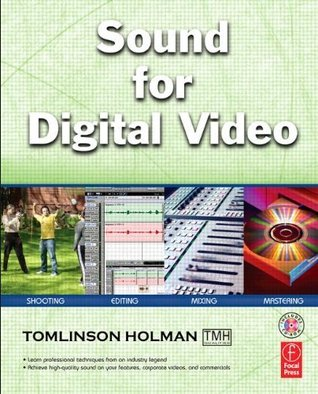 Sound for Digital Video Tomlinson Holman