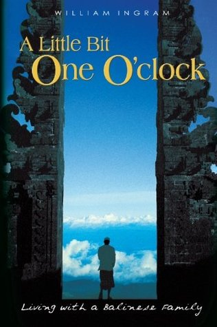 A Little Bit One O'clock: Living with a Balinese Family