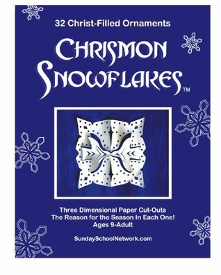Chrismon Snowflake Ornaments: 32 Christ-Filled Ornaments Sarah A. Keith