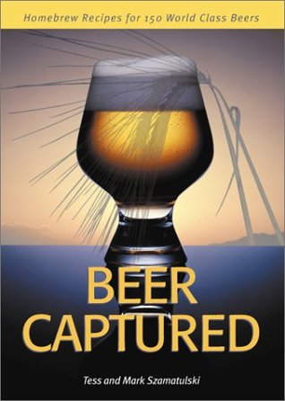 Beer Captured: Homebrew Recipes for 150 World Class Beers  by  Tess Szamatulski
