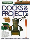 Cottage Life Docks and Projects: Great Things for the Whole Family to Make and Do