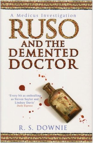 Ruso and the DeMented Doctor (Gaius Petreius Ruso, #2)  by  Ruth Downie