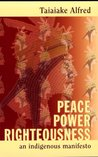 Peace, Power, Righteousness: An Indigenous Manifesto