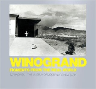 Winogrand: Figments from the Real World  by  Garry Winogrand