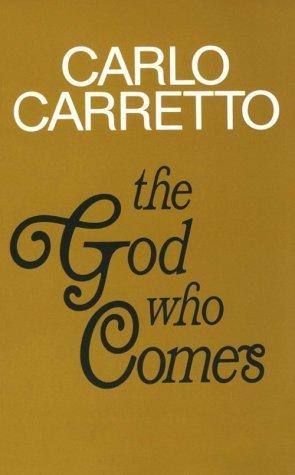 The God Who Comes  by  Carlo Caretto
