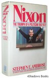Nixon Volume #2: The Triumph of a Politician 1962-1972