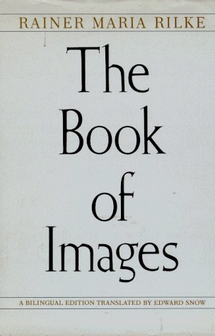 The Book of Images: A Bilingual Ed.  by  Rainer Maria Rilke