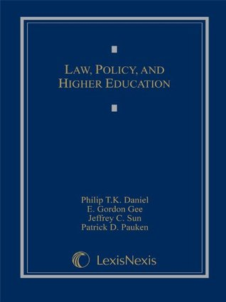Law, Policy, and Higher Education  by  Philip T K Daniel