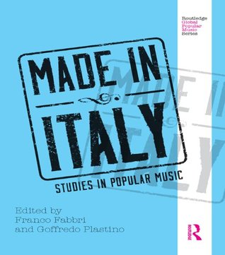 Made in Italy: Studies in Popular Music (Routledge Global Popular Music Series)  by  Franco Fabbri