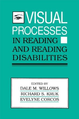 Visual Processes in Reading and Reading Disabilities  by  Dale M. Willows