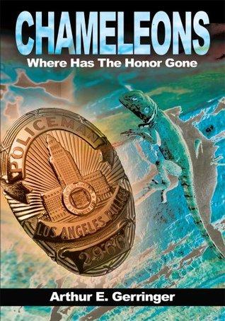 Chameleons: Where Has The Honor Gone  by  Arthur Gerringer