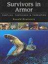 Survivors in Armor: Turtles, Tortoises and Terrapins