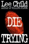 Die Trying (Jack Reacher, #2)