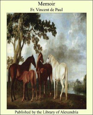 Memoir  by  Fr. Vincent de Paul