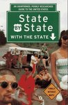State by State with the State: An Uninformed, Poorly Researched Guide to the US