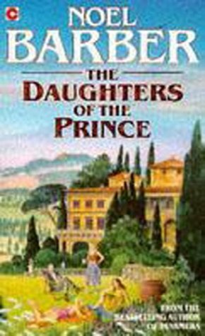 Daughters of the Prince  by  Noel Barber