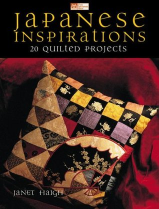 Japanese Inspirations: 18 Quilted Projects Janet Haigh