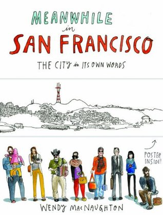 Meanwhile in San Francisco: The City in its Own Words (2014)