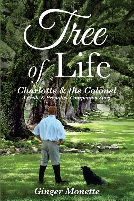 Tree of Life Charlotte & the Colonel: A Pride & Prejudice Companion Story
