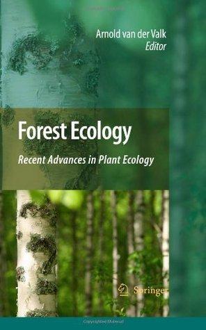 Forest Ecology: Recent Advances in Plant Ecology  by  Arnold Van Der Valk