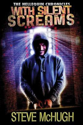 With Silent Screams (Hellequin Chronicles #3)  - Steve McHugh