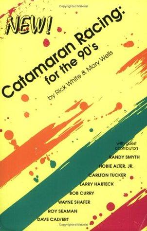 Catamaran Racing--For the 90s Rick White