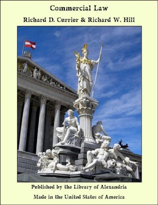 Commercial Law  by  Richard D. Currier